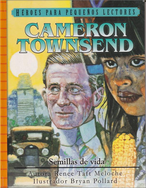 Cameron Townsend - Semillas de vida