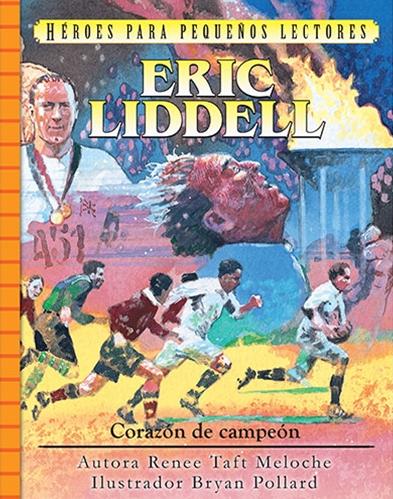 Eric Liddell - Corazón de campeón