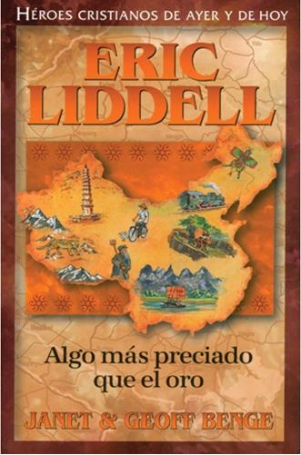 Eric Liddell - Algo más preciado que el oro